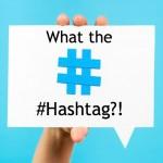 Hashtag, come utilizzarli correttamente.